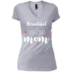 Beautiful Amazing Mom - Birthday Gift Womens V-Neck T-Shirt Womens V-Neck T-Shirt - PresentTees