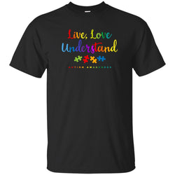 Live Love Understand Autism Awareness Shirts