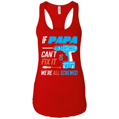 If Papa Cant Fix It Were All Screwed Ladies Racerback Tank Ladies Racerback Tank - PresentTees
