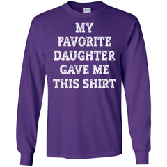 My Favorite Daughter Gave Me This Shirt - Mothers Day Fathers Day Gift From Daughter Purple Mens Long Sleeve Shirt Mens Long Sleeve Shirt - PresentTees