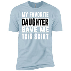 My Favorite Daughter Gave Me This Tshirt - Mothers Day Fathers Day Gift From Daughter Light Blue Mens Short Sleeve T-Shirt Mens Short Sleeve T-Shirt - PresentTees