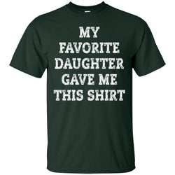 My Favorite Daughter Gave Me This Shirt - Mothers Day Fathers Day Gift From Daughter Dark Chocolate Mens Cotton T-Shirt