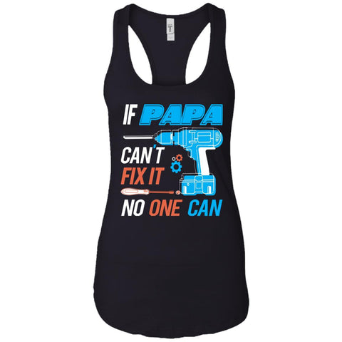 If Papa Cant Fix It No One Can Ladies Racerback Tank Black / X-Small Ladies Racerback Tank - PresentTees