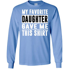 My Favorite Daughter Gave Me This Tshirt - Mothers Day Fathers Day Gift From Daughter Carolina Blue Mens Long Sleeve Shirt Mens Long Sleeve Shirt - PresentTees