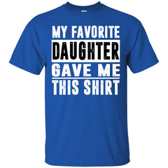 My Favorite Daughter Gave Me This Tshirt - Mothers Day Fathers Day Gift From Daughter Royal Mens Cotton T-Shirt Mens Cotton T-Shirt - PresentTees
