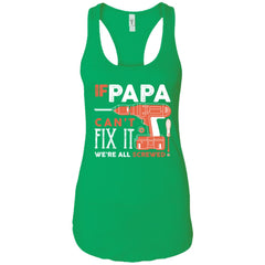 If Papa Cant Fix It Shirt For Fathers Day Ladies Racerback Tank Ladies Racerback Tank - PresentTees