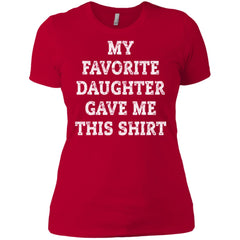 My Favorite Daughter Gave Me This Shirt - Mothers Day Fathers Day Gift From Daughter Red Ladies Boyfriend T-Shirt Ladies Boyfriend T-Shirt - PresentTees
