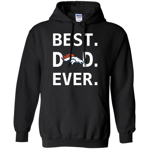 Denver Broncos Dad Best Dad Ever Fathers Day Shirt Mens Pullover Hoodie Black / S Mens Pullover Hoodie - PresentTees