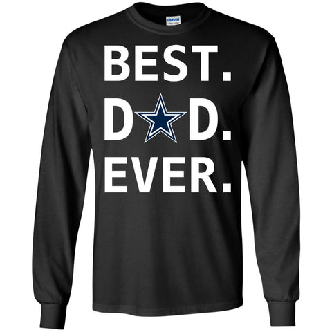 Dallas Cowboys Dad Best Dad Ever Fathers Day Shirt Mens Long Sleeve Shirt Black / S Mens Long Sleeve Shirt - PresentTees