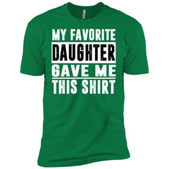 My Favorite Daughter Gave Me This Tshirt - Mothers Day Fathers Day Gift From Daughter Kelly Green Mens Short Sleeve T-Shirt Mens Short Sleeve T-Shirt - PresentTees