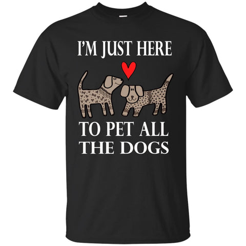 Funny I'm Just Here To Pet All The Dogs Mens Cotton T-Shirt Black / S Mens Cotton T-Shirt - PresentTees