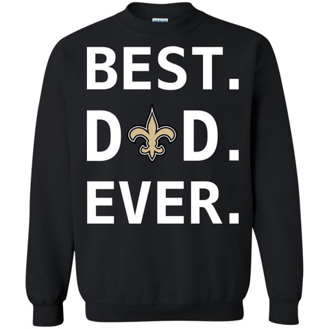 online store 32e97 46267 New Orleans Saints Dad Best Dad Ever Fathers Day Shirt
