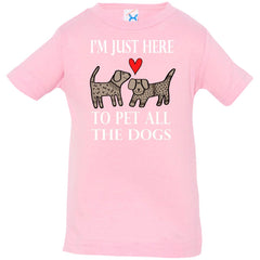 Funny I'm Just Here To Pet All The Dogs Infant Jersey T-Shirt Infant Jersey T-Shirt - PresentTees