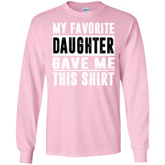 My Favorite Daughter Gave Me This Tshirt - Mothers Day Fathers Day Gift From Daughter Light Pink Mens Long Sleeve Shirt Mens Long Sleeve Shirt - PresentTees