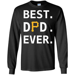 Best Pittsburgh Pirates Dad Ever Baseball Fathers Day Shirt Mens Long Sleeve Shirt Mens Long Sleeve Shirt - PresentTees