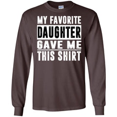 My Favorite Daughter Gave Me This Tshirt - Mothers Day Fathers Day Gift From Daughter Dark Chocolate Mens Long Sleeve Shirt Mens Long Sleeve Shirt - PresentTees