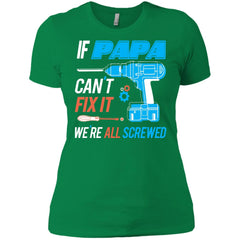 If Papa Cant Fix It Were All Screwed Ladies Boyfriend T-Shirt Ladies Boyfriend T-Shirt - PresentTees