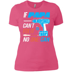 If Papa Cant Fix It No One Can Ladies Boyfriend T-Shirt Ladies Boyfriend T-Shirt - PresentTees