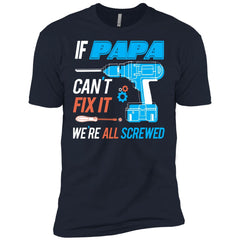 If Papa Cant Fix It Were All Screwed Mens Short Sleeve T-Shirt Mens Short Sleeve T-Shirt - PresentTees