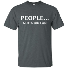 Funny People Not A Big Fan T-shirt Introvert Tee Mens Cotton T-Shirt - PresentTees