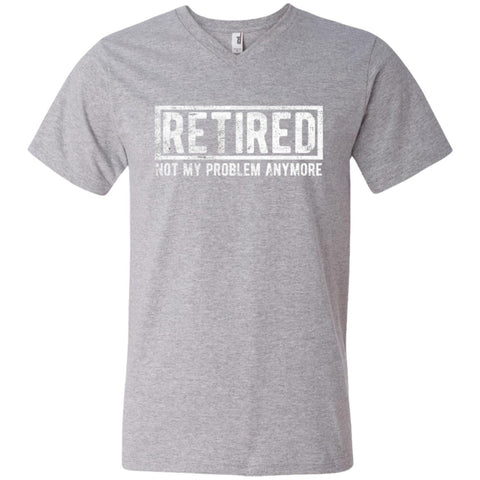 Retired Not My Problem Anymore Funny Retirement Gift Shirt Heather Grey / S Mens V-Neck T-Shirt - PresentTees
