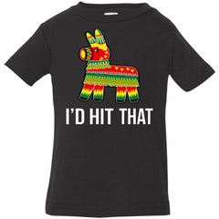 I'd Hit That Pinata Shirt - Cinco De Mayo Party Infant Jersey T-Shirt - PresentTees