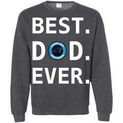 Best Carolina Panthers Dad Ever Fathers Day Shirt Crewneck Pullover Sweatshirt Crewneck Pullover Sweatshirt - PresentTees