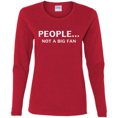 Funny People Not A Big Fan T-shirt Introvert Tee Ladies Long Sleeve Shirt - PresentTees