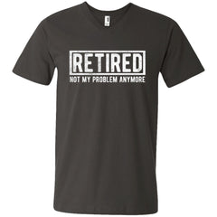 Retired Not My Problem Anymore Funny Retirement Gift Shirt Mens V-Neck T-Shirt - PresentTees