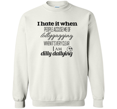 Lollygagging Dilly Dilly T Shirt Crewneck Pullover Sweatshirt 8 oz - PresentTees