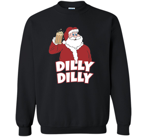 Christmas Santa Claus Dilly Dilly Shirt Gift 4 Beer T Shirt Black / Small Crewneck Pullover Sweatshirt 8 oz - PresentTees