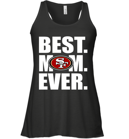 Best San Francisco 49ers Mom Ever NFL Team Mother's Day Gift Women's Racerback Tank