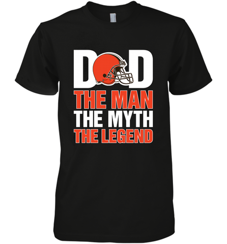 Cleveland Browns Dad The Man The Myth The Legend NFL Father's Day Men's Premium T-Shirt Men's Premium T-Shirt / Black / XS Men's Premium T-Shirt - PresentTees