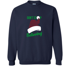 Don't Stop Believing Ugly Christmas Sweater Shirt Crewneck Pullover Sweatshirt 8 oz - PresentTees
