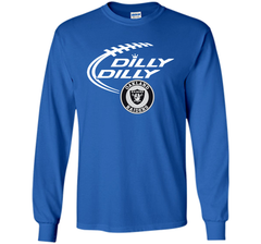 DILLY DILLY Oakland Raiders shirt LS Ultra Cotton TShirt - PresentTees