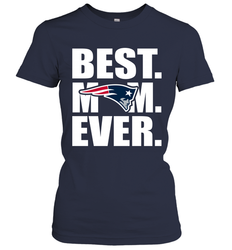 Best New England Patriots Mom Ever NFL Team Mother's Day Gift Women's T-Shirt
