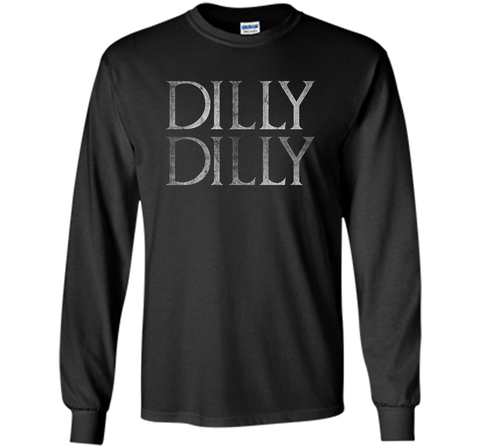Funny Dilly Dilly T Shirt Black / Small LS Ultra Cotton TShirt - PresentTees
