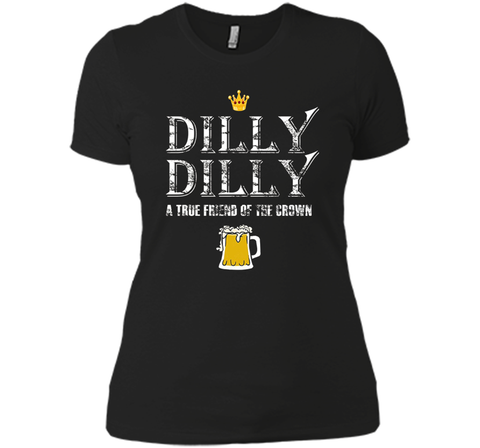 Dilly Dilly A True Friend Of The Crown Beer Lovers T Shirt Black / Small Next Level Ladies Boyfriend Tee - PresentTees