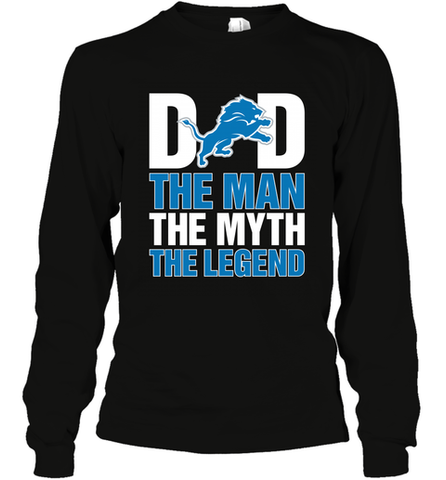 8eafcd393 Detroit Lions Dad The Man The Myth The Legend NFL Father's Day Long Sleeve T -