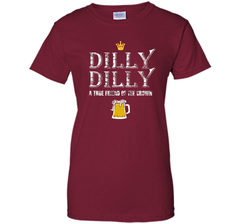 Dilly Dilly A True Friend Of The Crown Beer Lovers T Shirt Ladies Custom - PresentTees