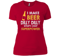 Bud Light I Make Beer Dilly Dilly What s Your Superpower T Shirt Next Level Ladies Boyfriend Tee - PresentTees