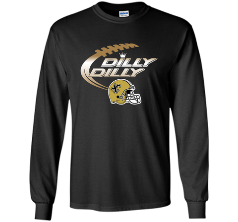 New Orleans Saints Dilly Dilly T-Shirt NFL Football Gift for Fans Black / Small LS Ultra Cotton TShirt - PresentTees