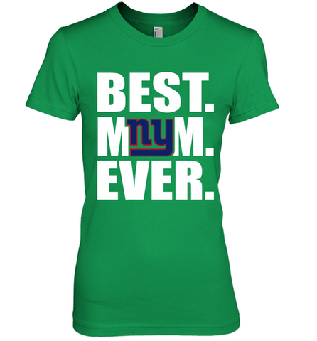Best New York Giants Mom Ever NFL Team Mother's Day Gift Women's Premium T-Shirt