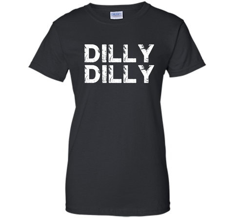 Dilly Dilly T-shirt - Funny Gift for Beer Drinkers Black / Small Ladies Custom - PresentTees