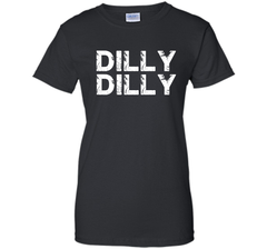 Dilly Dilly T-shirt - Funny Gift for Beer Drinkers Ladies Custom - PresentTees