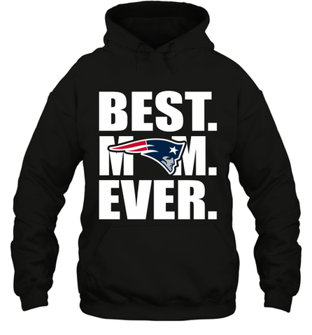 Best New England Patriots Mom Ever NFL Team Mother's Day Gift Hooded Sweatshirt