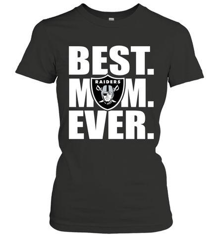 Best Oakland Raiders Mom Ever NFL Team Mother's Day Gift Women's T-Shirt