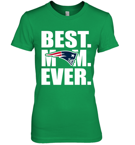 Best New England Patriots Mom Ever NFL Team Mother's Day Gift Women's Premium T-Shirt
