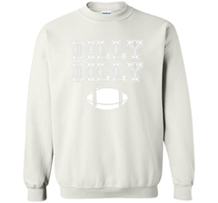Funny Bud Light Dilly Dilly Football Chant T Shirt Crewneck Pullover Sweatshirt 8 oz - PresentTees