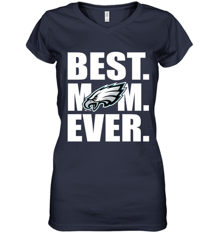 Best Philadelphia Eagles Mom Ever NFL Team Mother's Day Gift Women's V-Neck T-Shirt